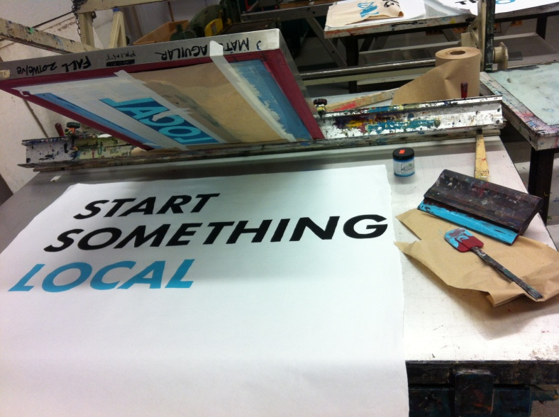 Start Something Local campaign, silk screen